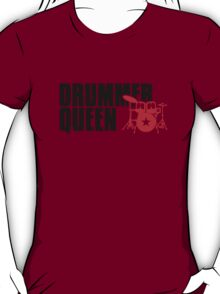 Drummer Queen T-Shirt