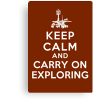 Keep Calm and Carry On Exploring Canvas Print