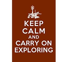 Keep Calm and Carry On Exploring Photographic Print