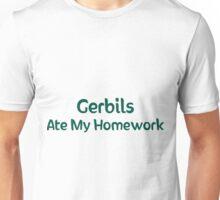 Gerbils Ate My Homework Unisex T-Shirt