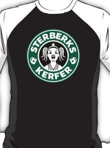 ERMAHGERD, STERBERKS! T-Shirt