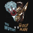 Mutant vs Wolf Man by monsterfink