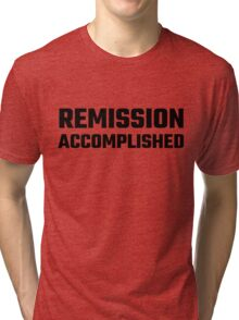 Remission Accomplished Tri-blend T-Shirt