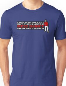 I took a Red Shirt... Unisex T-Shirt