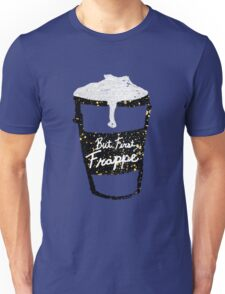 """""""But First Frappe"""" Hand Painted Coffee Cup Unisex T-Shirt"""