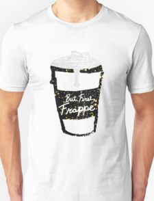 """""""But First Frappe"""" Hand Painted Coffee Cup T-Shirt"""
