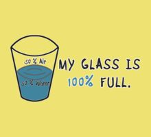 My Glass is 100 Percent Full Kids Clothes
