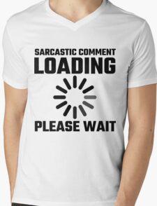 Sarcastic Comment Loading Please Wait Mens V-Neck T-Shirt