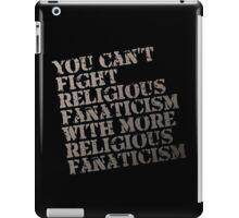 Fight Religious Fanaticism iPad Case/Skin
