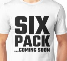 Six Pack Coming Soon Unisex T-Shirt