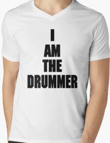 I AM THE DRUMMER (i prefer the drummer) Mens V-Neck T-Shirt