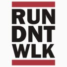 RUN DNT WLK - Run DMC's Parody Shirt by eroldesigns