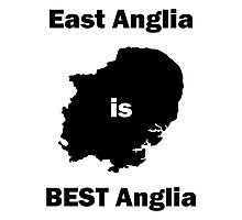 East Anglia is BEST Anglia Photographic Print