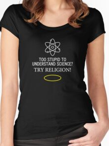 Too Stupid to Understand Science? White Text Women's Fitted Scoop T-Shirt