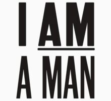 I AM A MAN Kids Tee