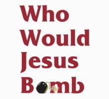 Who Would Jesus Bomb? by portispolitics