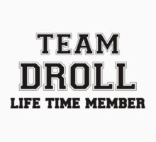 Team DROLL, life time member Kids Clothes