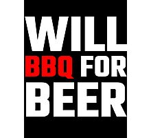 Will BBQ For Beer Photographic Print