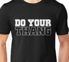 Do your thang Unisex T-Shirt