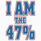 "I Am the 47% ""Mitt"" by BUB THE ZOMBIE"