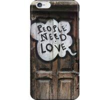 People Need Love  iPhone Case/Skin