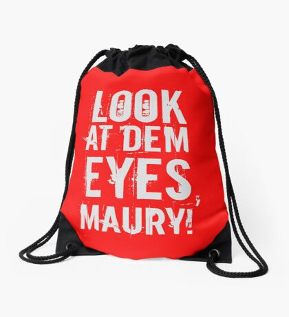 look at dem eyes, maury! Drawstring Bag