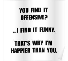Offensive Happy Poster