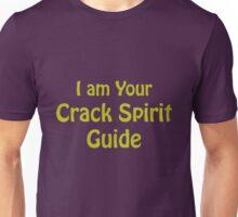 I Am Your Crack Spirit Guide Unisex T-Shirt