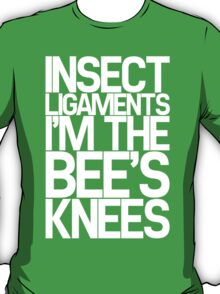 Insect Ligaments/Bee's Knees T-Shirt