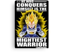 He Who Conquers Himself Is The Mightiest Warrior (Vegeta) Canvas Print