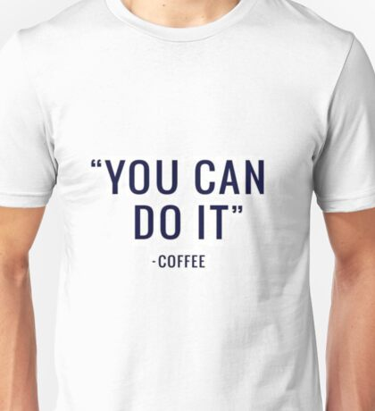 Quotes from Coffee Unisex T-Shirt