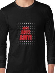 Amy Amy Amy! II Long Sleeve T-Shirt