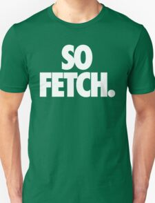 FETCH. Unisex T-Shirt