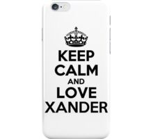 Keep Calm and Love XANDER iPhone Case/Skin