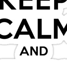 KEEP CALM AND BE ONE OF US (black type) Sticker