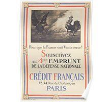Pour que la France soit victorieuse! Souscrivez au 4ème emprunt de la défense nationale Crédit français Poster