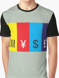 A mark, a yen, a buck, or a pound ... II Graphic T-Shirt