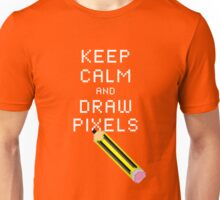 KEEP CALM AND DRAW PIXELS! Unisex T-Shirt