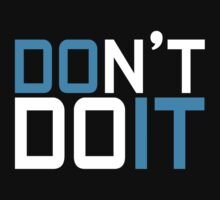 Don't Do IT by 61designn