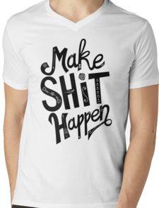 Make Shit Happen Mens V-Neck T-Shirt