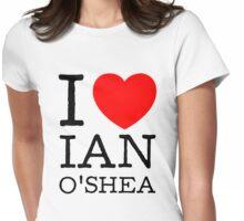 I LOVE IAN O'SHEA (black type) Womens Fitted T-Shirt