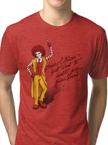 Some clowns just want to watch your fries burn! Tri-blend T-Shirt