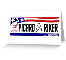 Picard - Riker a ticket you can believe in Greeting Card