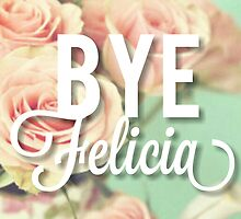 Bye Felicia Roses Design by SailorMeg