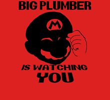 Big Plumber is WATCHING YOU Unisex T-Shirt