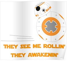 They see me rollin'... They awakenin'! Poster