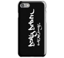 Daily Driven - Built Not Bought iPhone Case/Skin