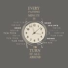 Every Passing Minute Is Another Chance To Turn It All Around by somethingdiffer