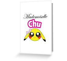 mademoiselle chu Greeting Card