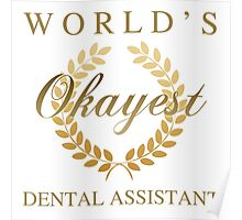 World's Okayest Dental Assistant Poster